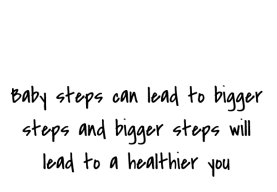 4-quote-about-baby-steps-can-lead-to-bigger-steps-and-bigge-image-white-background.png